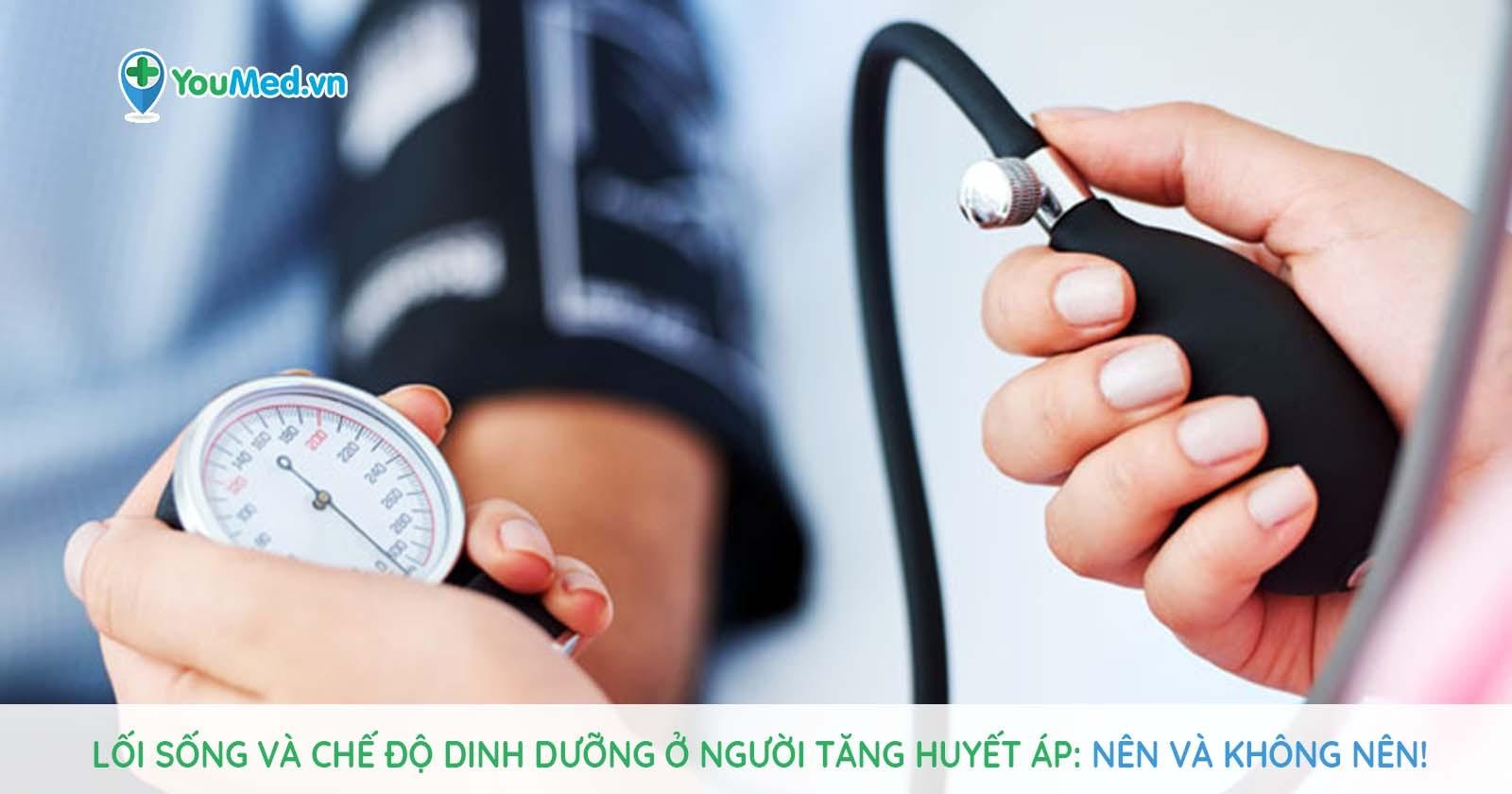 Lối sống và chế độ dinh dưỡng ở người tăng huyết áp: Nên và không nên!