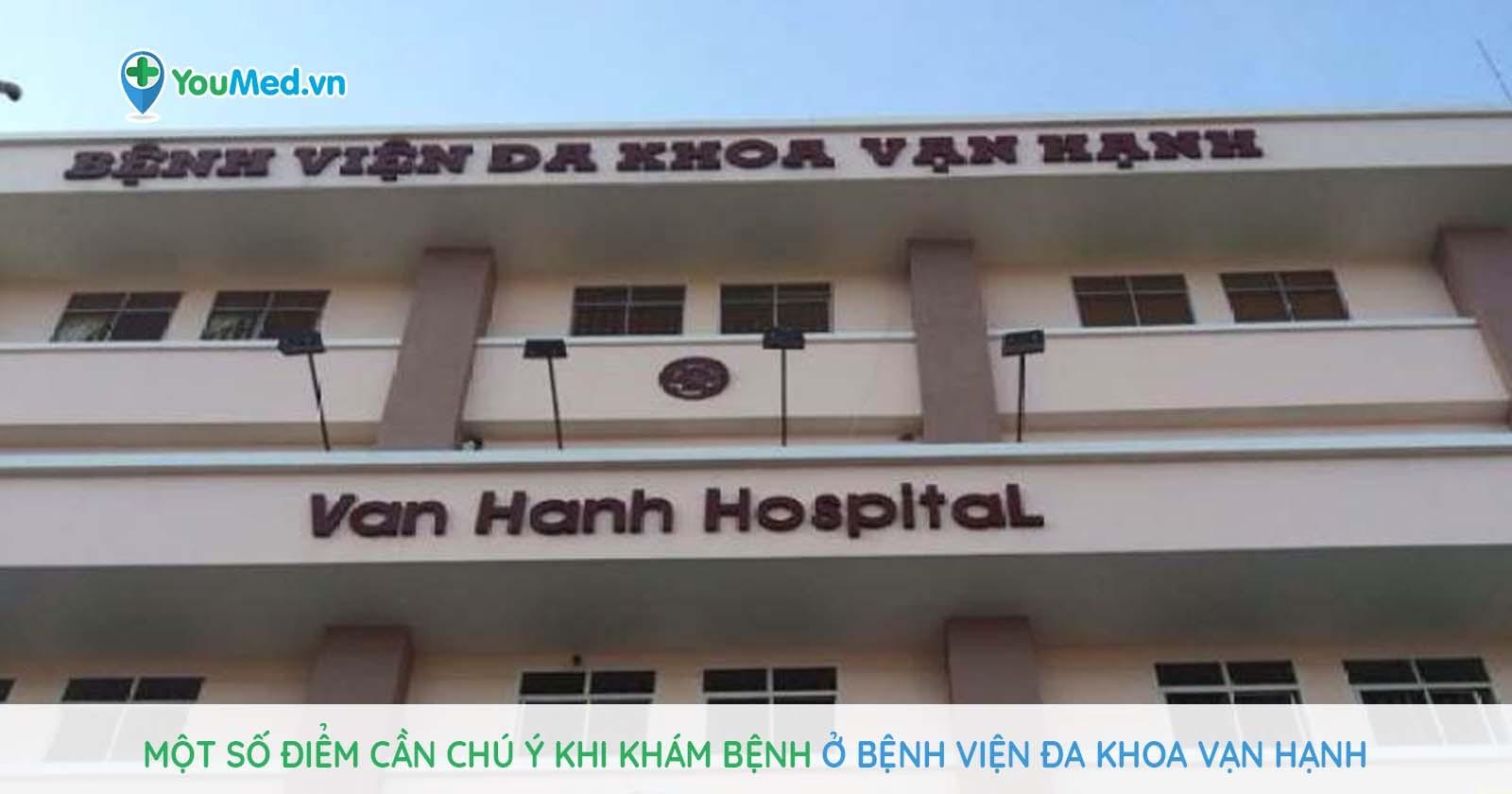 Một số điểm cần chú ý khi khám bệnh ở Bệnh viện Đa khoa Vạn Hạnh