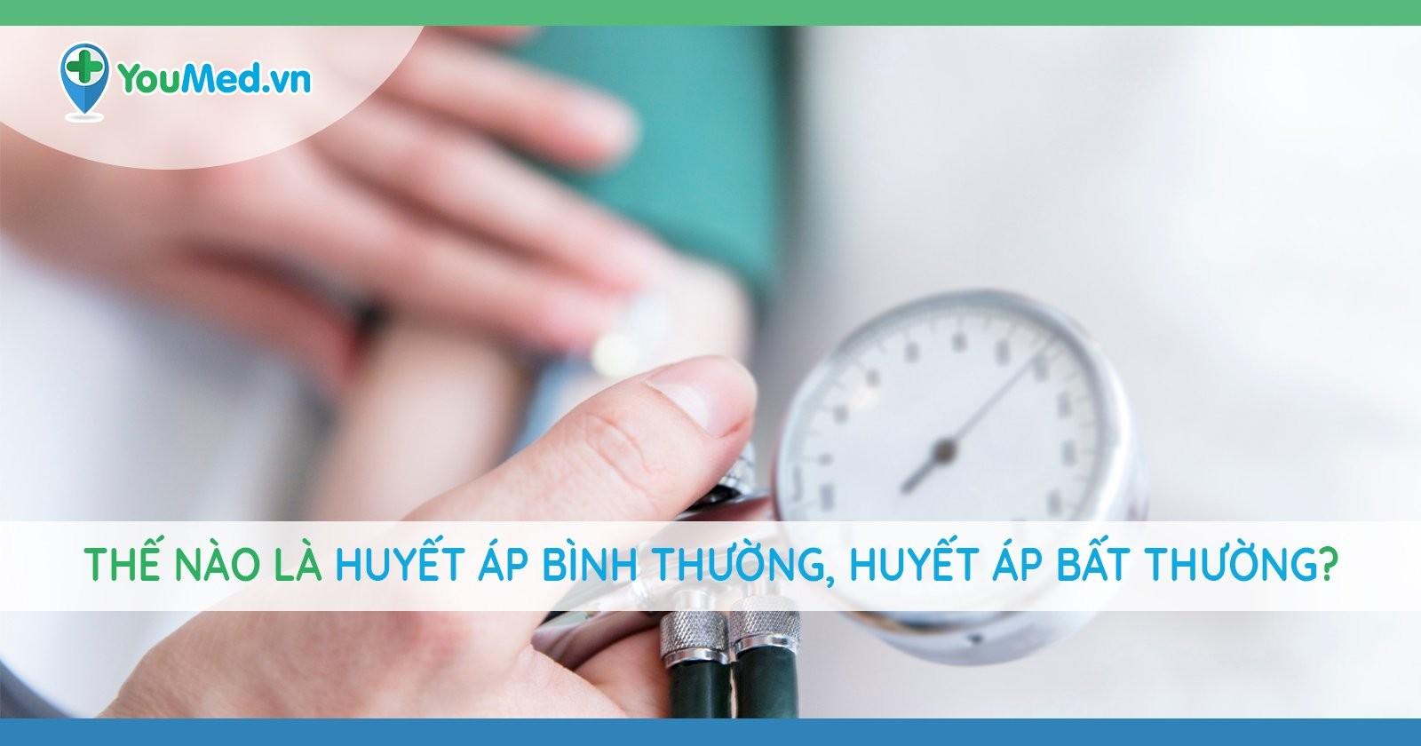 Bạn đã biết thế nào là huyết áp bình thường, huyết áp bất thường?