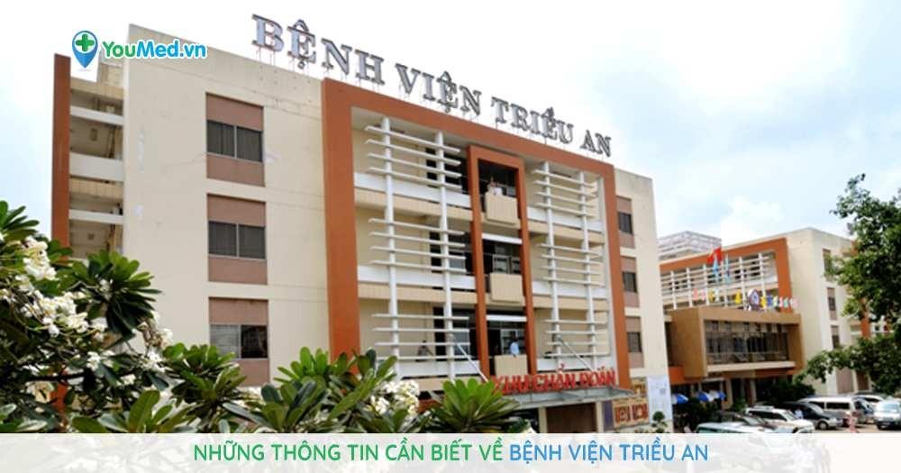 nhung-dieu-can-biet-ve-benh-vien-trieu-an