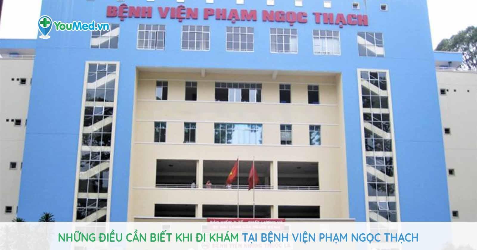 Những điều cần biết khi đi khám tại bệnh viện Phạm Ngọc Thạch