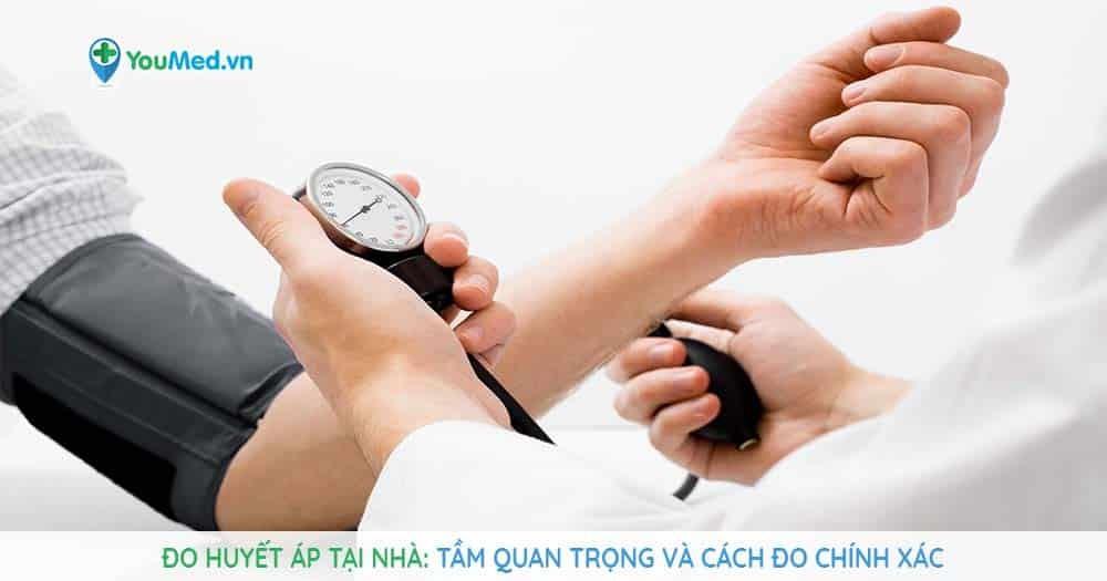 Đo huyết áp tại nhà: Tầm quan trọng và cách đo chính xác