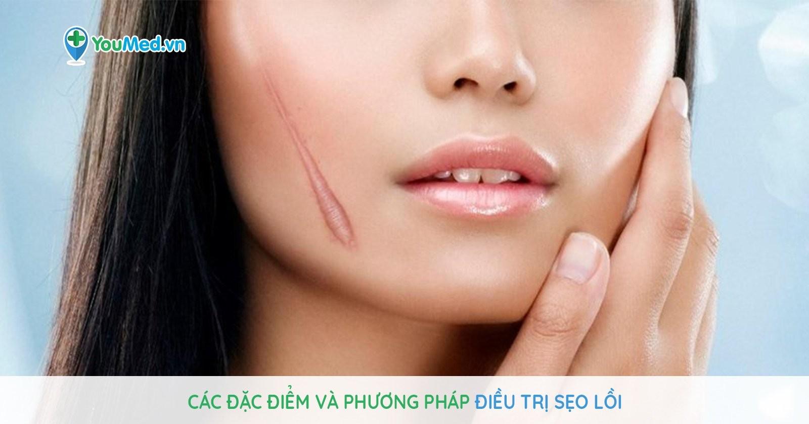 Các đặc điểm và phương pháp điều trị sẹo lồi