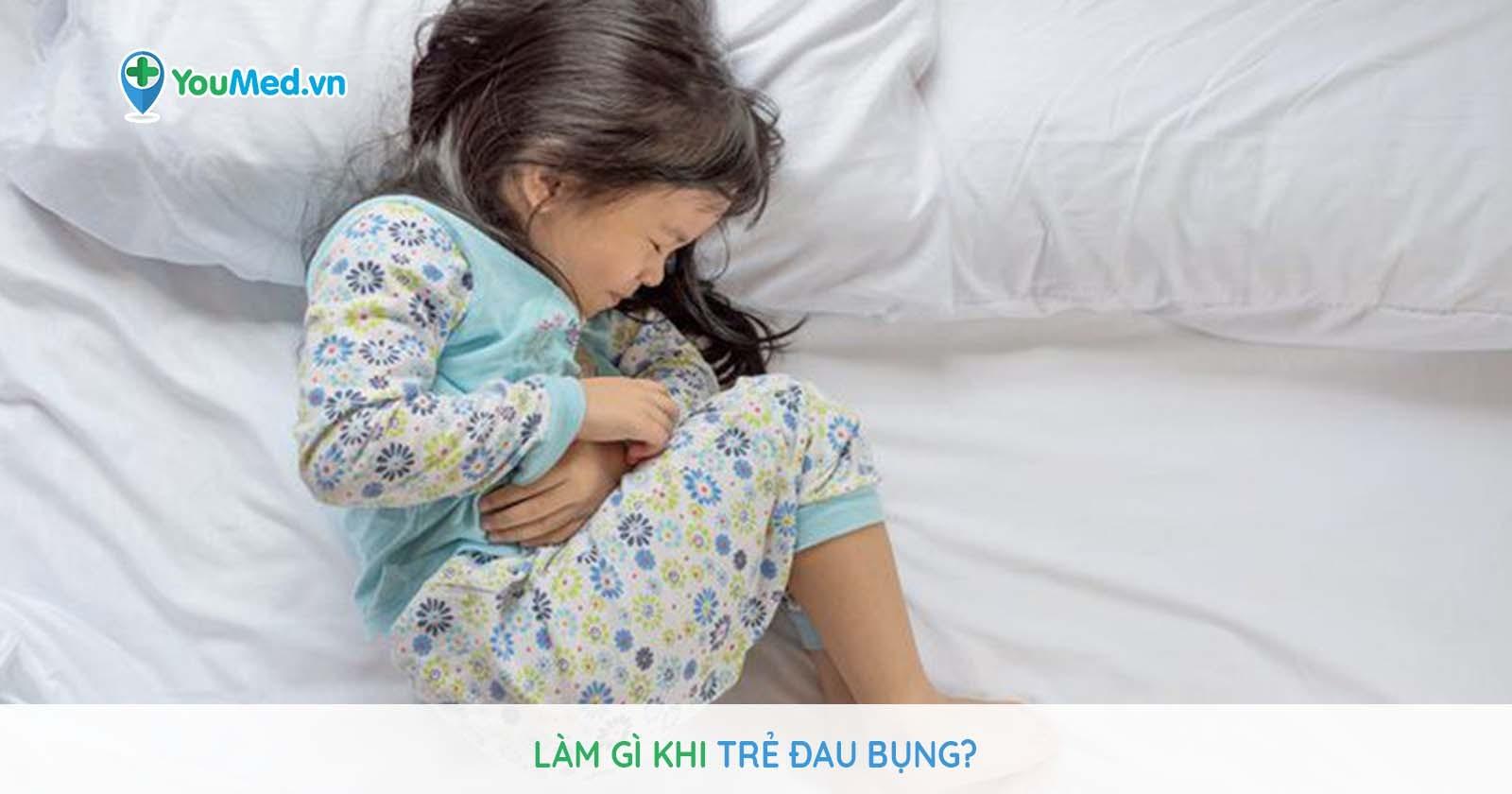 Làm gì khi trẻ bị đau bụng?