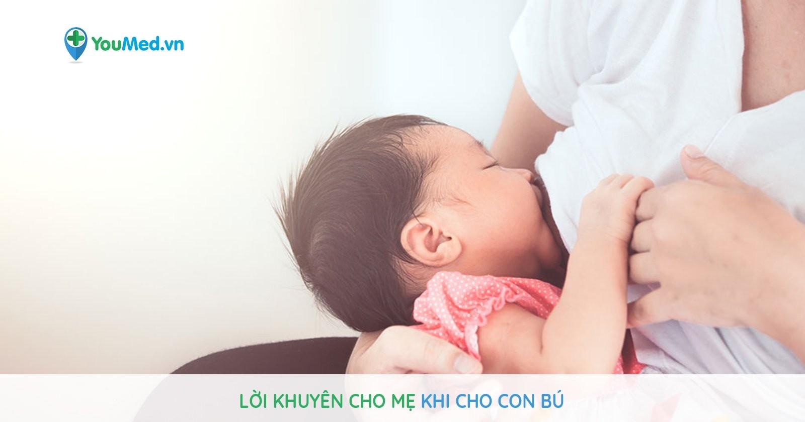Lời khuyên cho mẹ khi cho con bú sữa mẹ