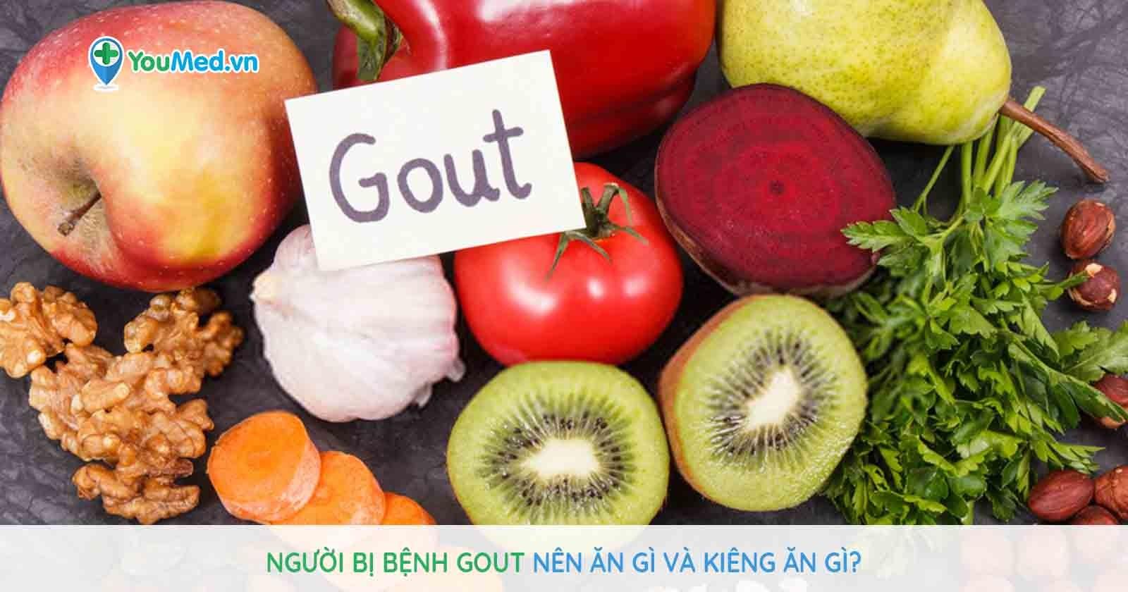 Người bị bệnh gout nên ăn gì và tránh ăn gì?