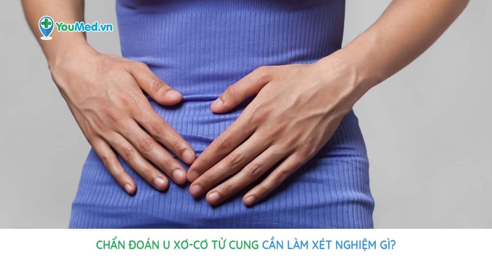 Những điều cần biết về xét nghiệm chẩn đoán u xơ-cơ tử cung