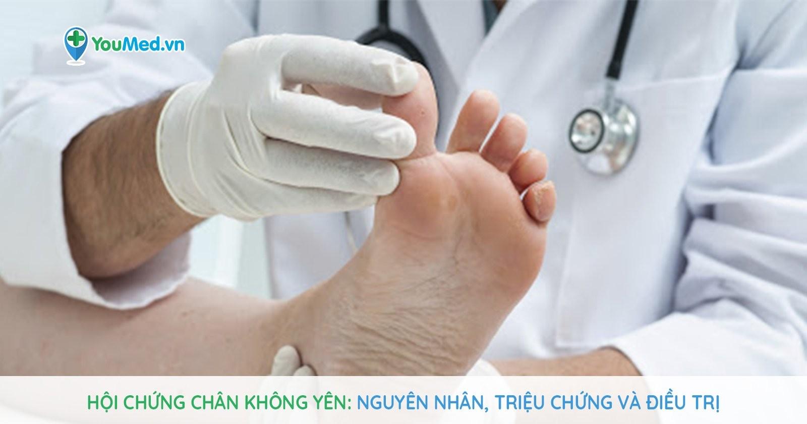 Hội chứng chân không yên: Nguyên nhân, triệu chứng và điều trị