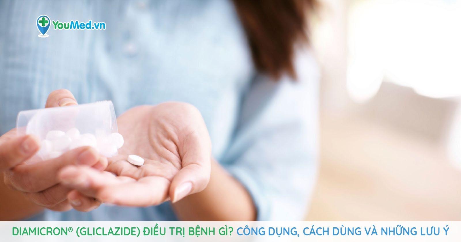 Thuốc Diamicron ® (Gliclazide) điều trị bệnh gì?