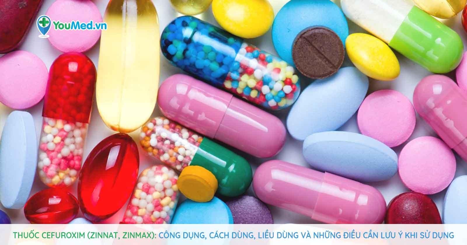 Thuốc Zinnat: công dụng, cách dùng, liều dùng và những điều cần lưu ý khi sử dụng