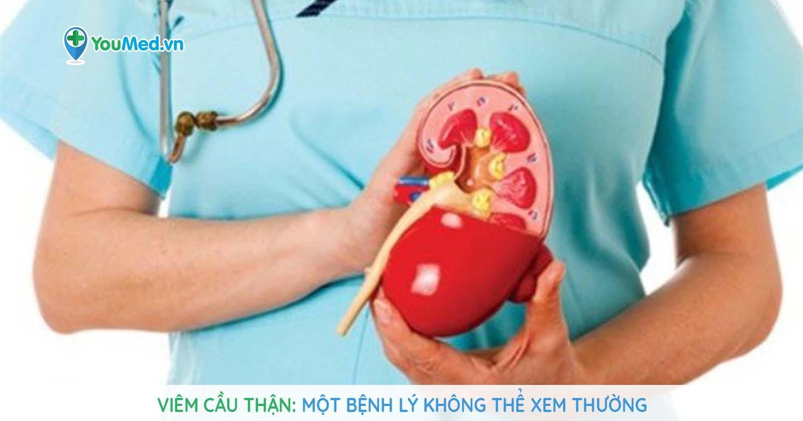 Viêm cầu thận: Một bệnh lý không thể xem thường.