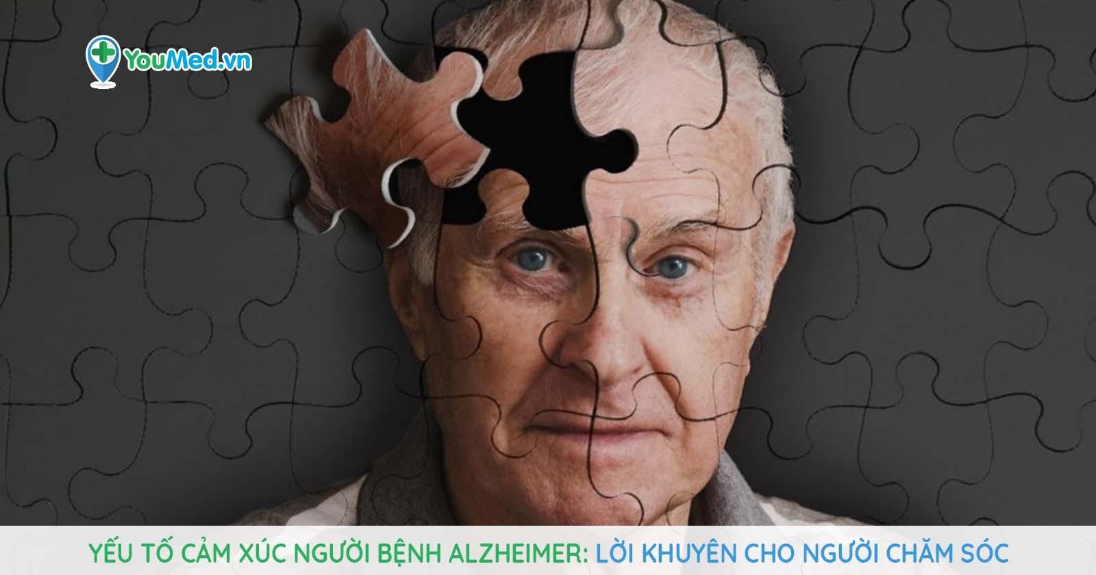Yếu tố cảm xúc người bệnh Alzheimer: Lời khuyên cho người chăm sóc