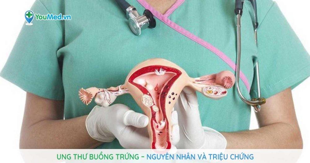 Bệnh ung thư buồng trứng – Nguyên nhân và triệu chứng