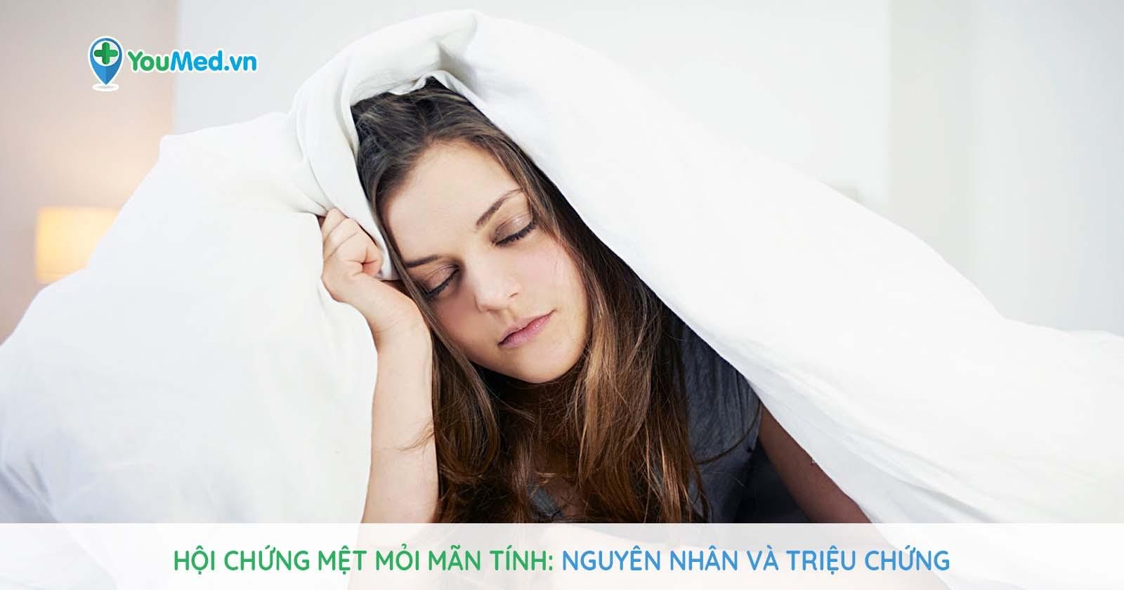 Hội chứng mệt mỏi mãn tính:  Nguyên nhân và triệu chứng