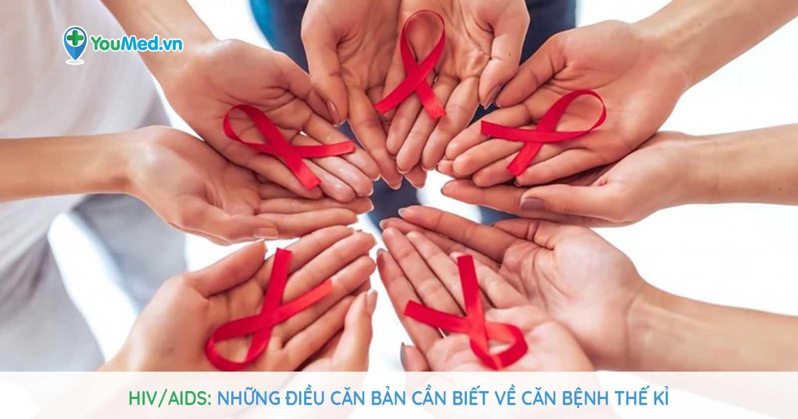 HIV/AIDS: Những điều căn bản cần biết về căn bệnh thế kỉ