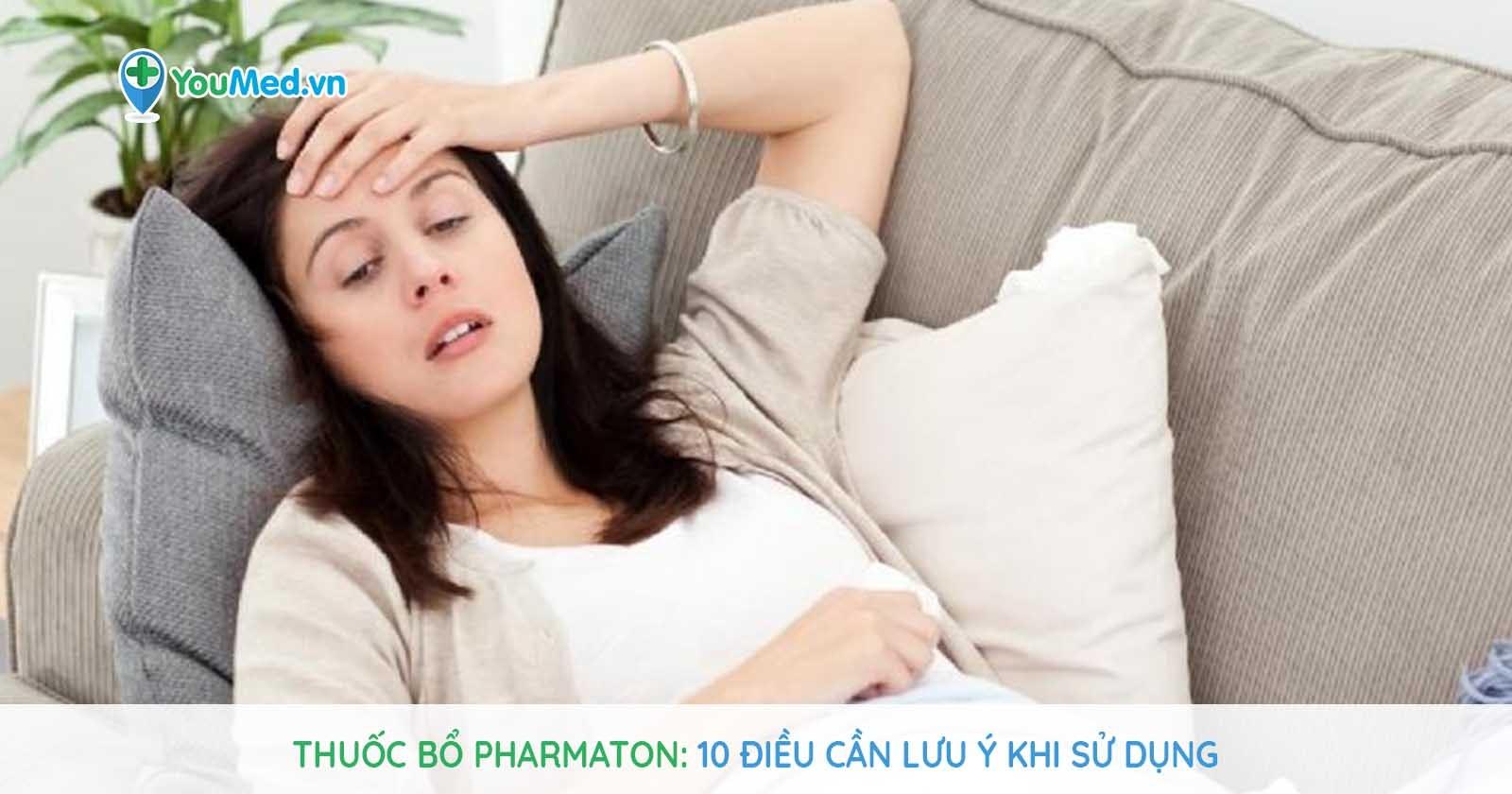 Thuốc bổ Pharmaton: 10 điều cần lưu ý khi sử dụng