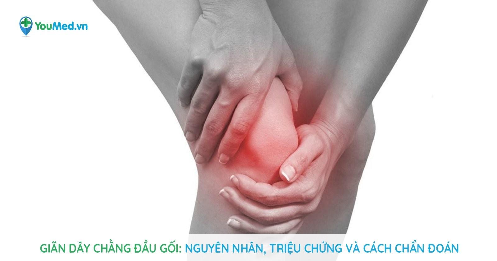 Giãn dây chằng đầu gối: Nguyên nhân, triệu chứng và cách chẩn đoán