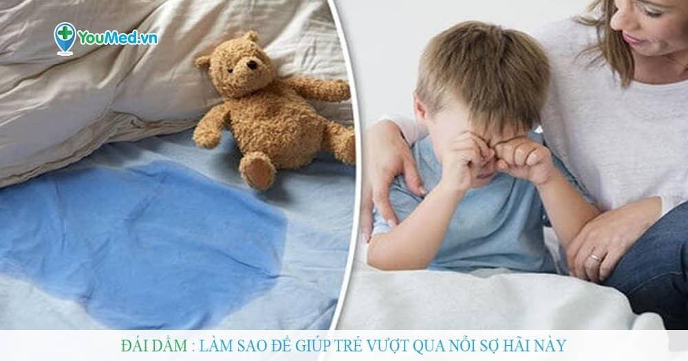 Làm sao để giúp trẻ vượt qua nỗi sợ đái dầm?