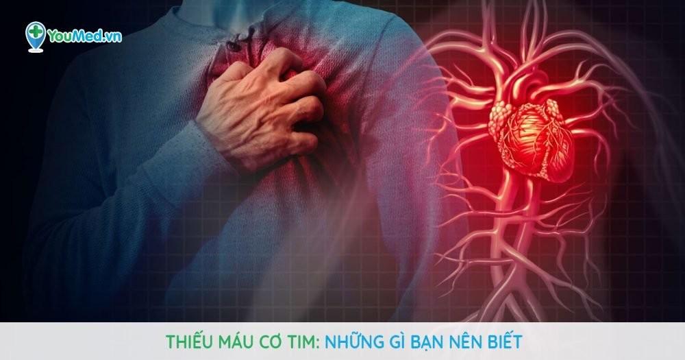 Thiếu máu cơ tim: Những gì bạn nên biết