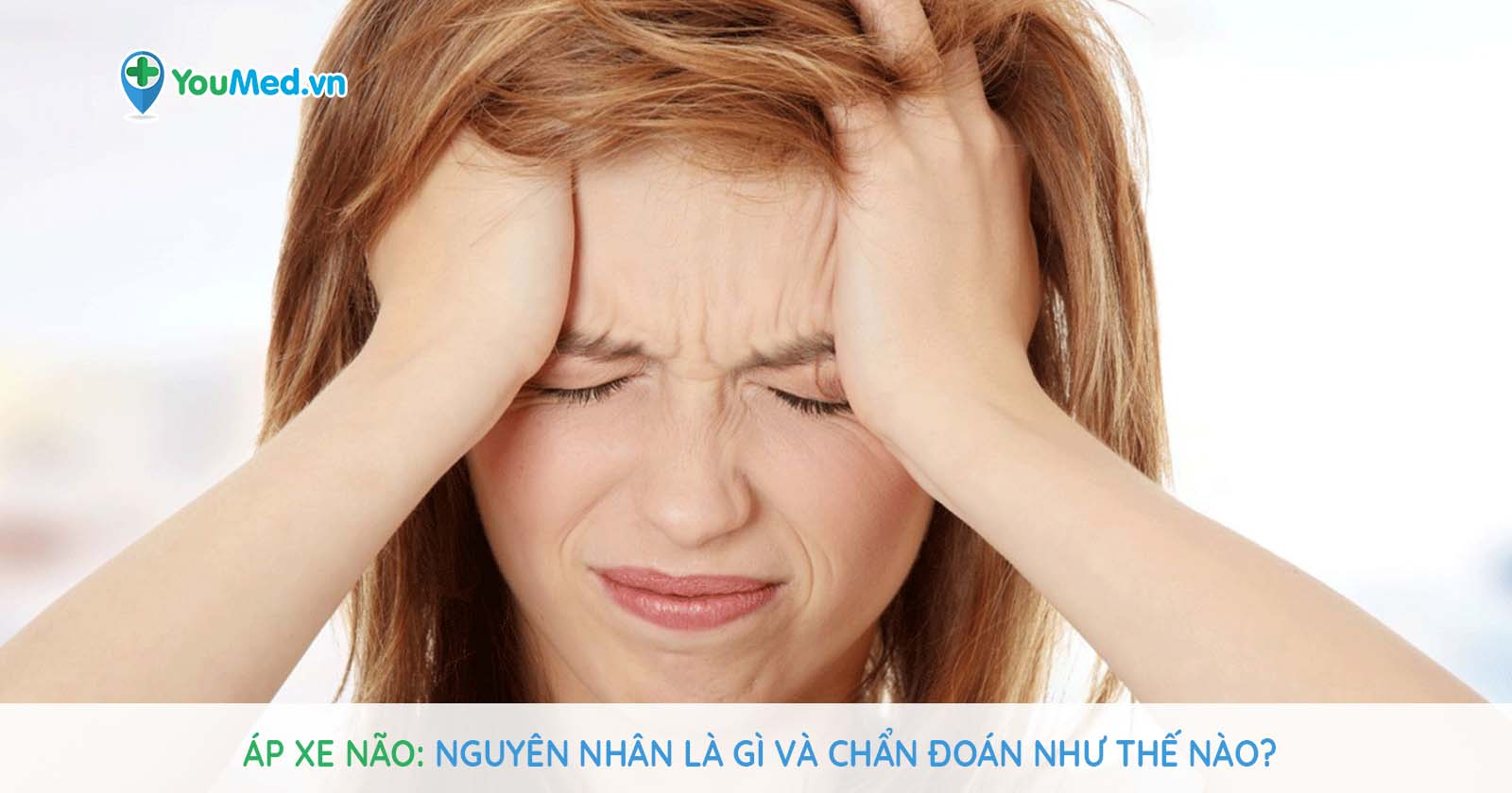 Áp xe não: Nguyên nhân là gì và chẩn đoán như thế nào?