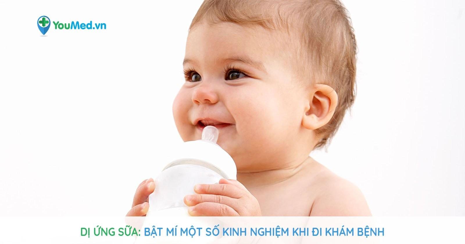 Dị ứng sữa: bật mí một số kinh nghiệm khi đi khám bệnh