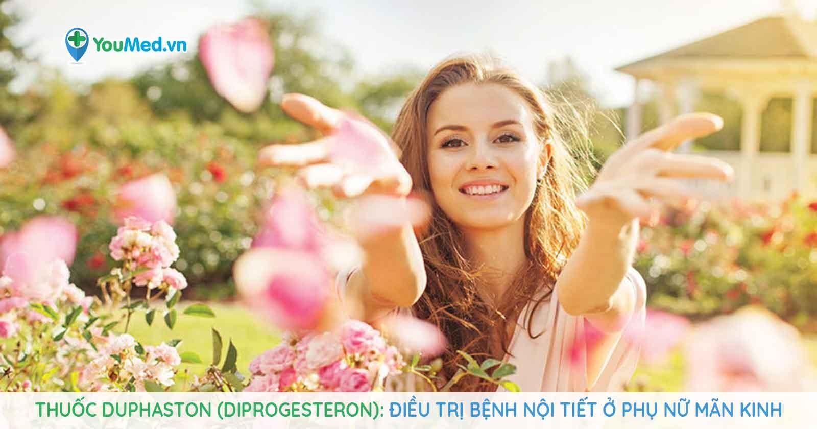 Thuốc Duphaston (diprogesteron): Điều trị bệnh nội tiết ở phụ nữ mãn kinh