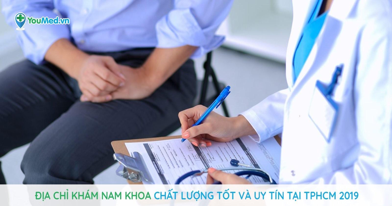 Giới thiệu một số địa chỉ khám Nam khoa chất lượng tốt và uy tín tại TP. HCM