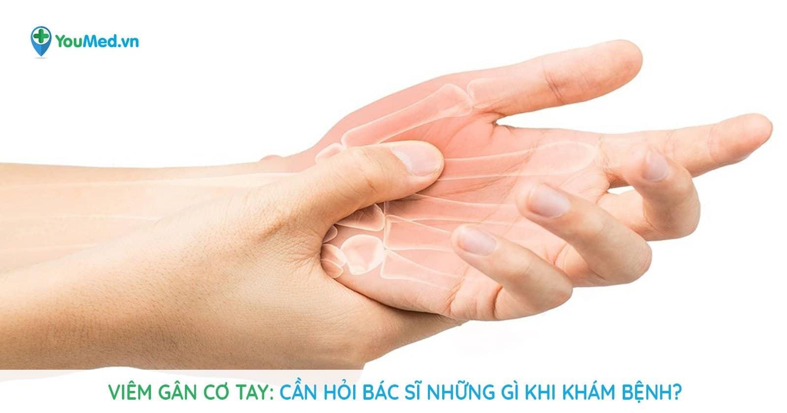 Viêm gân cơ tay : Cần hỏi bác sĩ những gì khi khám bệnh?