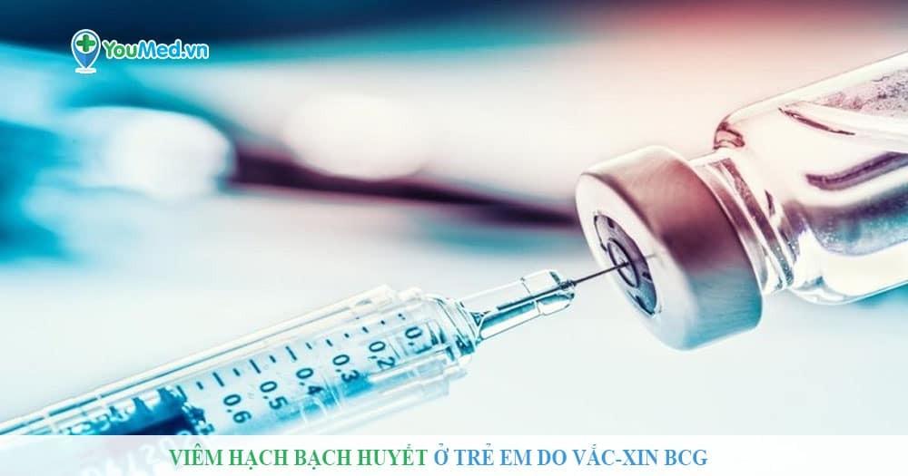 Viêm hạch bạch huyết ở trẻ em do vắc-xin BCG