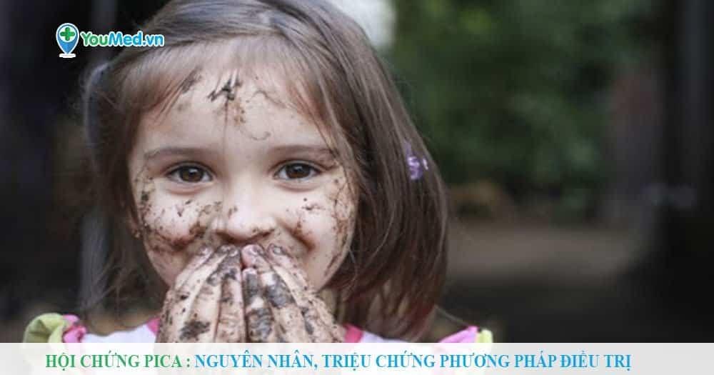 Hội chứng Pica : Nguyên nhân, triệu chứng phương pháp điều trị