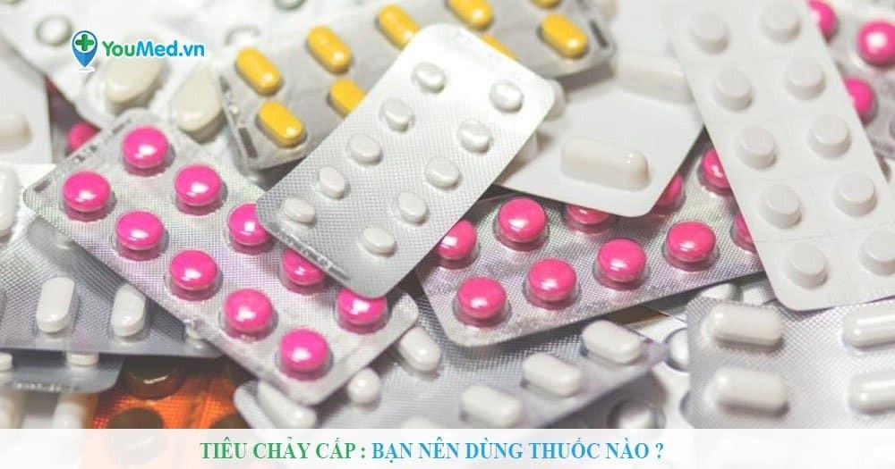 Tiêu chảy cấp : Bạn nên dùng thuốc nào ?