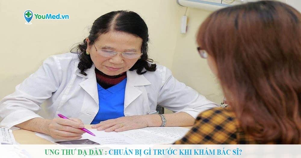 Ung thư dạ dày: Chuẩn bị gì trước khi khám bác sĩ?