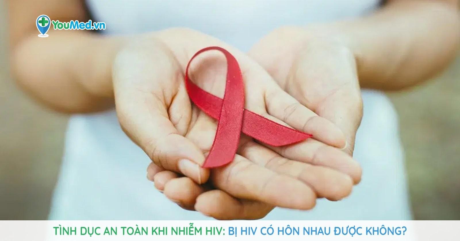 Tình dục an toàn khi nhiễm HIV: Bị HIV có hôn nhau được không?