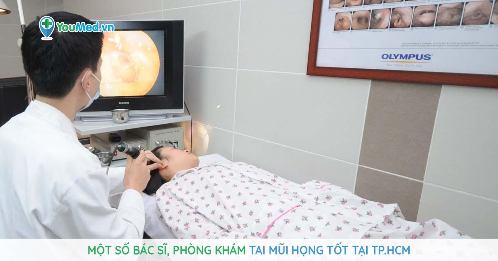 Một số bác sĩ, phòng khám Tai Mũi Họng tốt tại TP. HCM