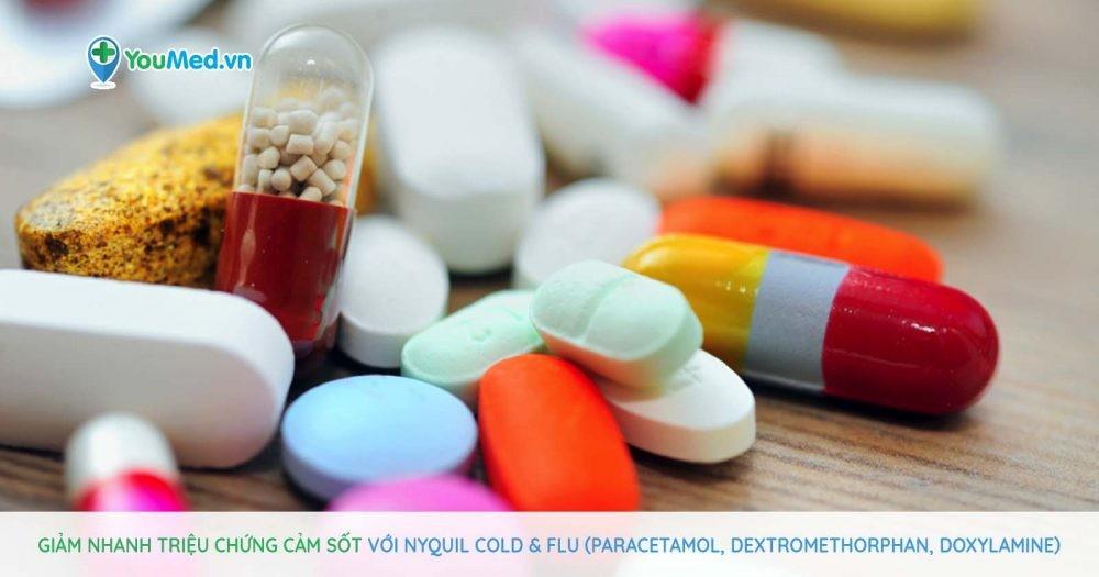 Giảm nhanh triệu chứng cảm sốt với NyQuil Cold & Flu (paracetamol, dextromethorphan, doxylamine)