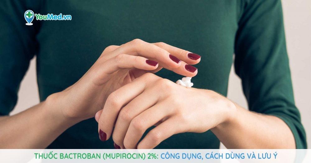 thuốc bôi ngoài da Bactroban (mupirocin)