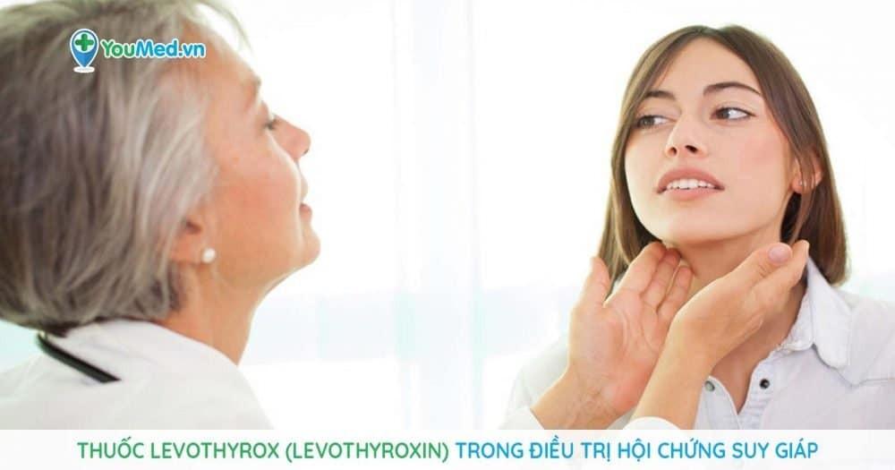 Thuốc Levothyrox (levothyroxin) trong điều trị hội chứng suy giáp