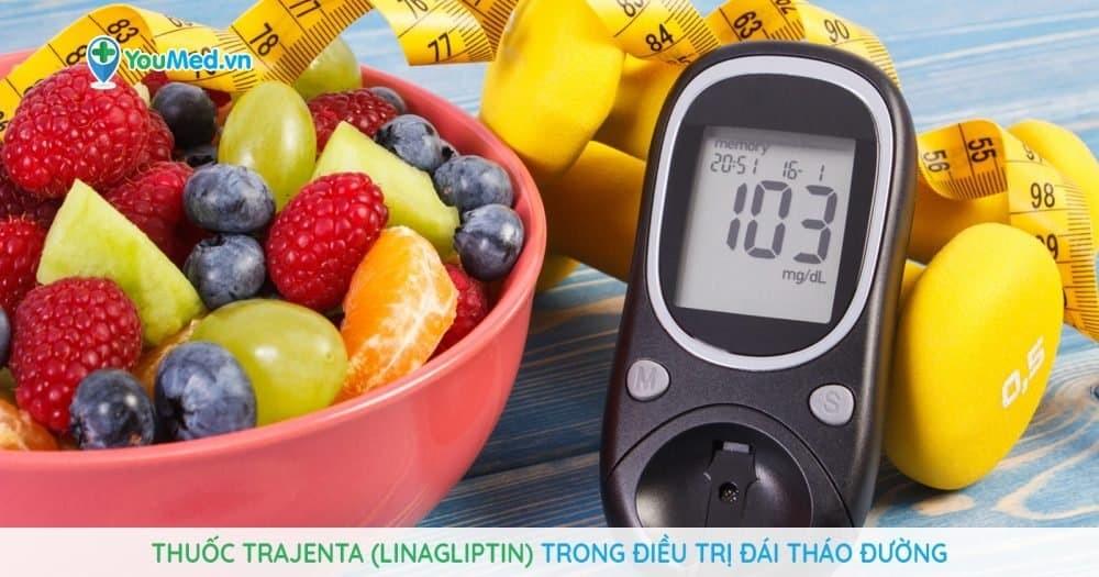 Thuốc Trajenta (linagliptin) trong điều trị đái tháo đường