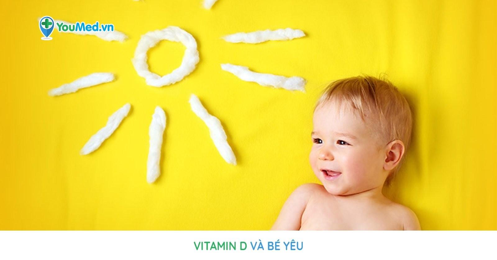 Vitamin D và bé yêu