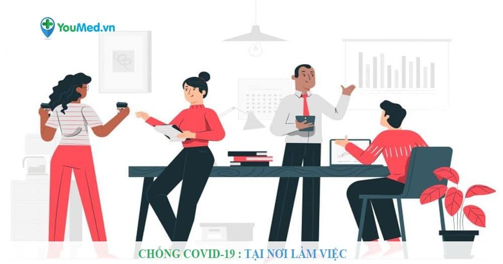 Chống Covid-19 : Tại nơi làm việc