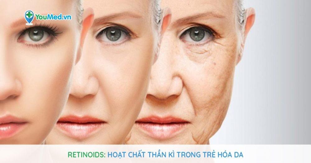 Retinoids : Hoạt chất thần kì trong trẻ hóa da