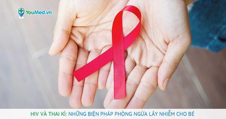 HIV và thai kì: Những biện pháp phòng ngừa lây nhiễm cho bé