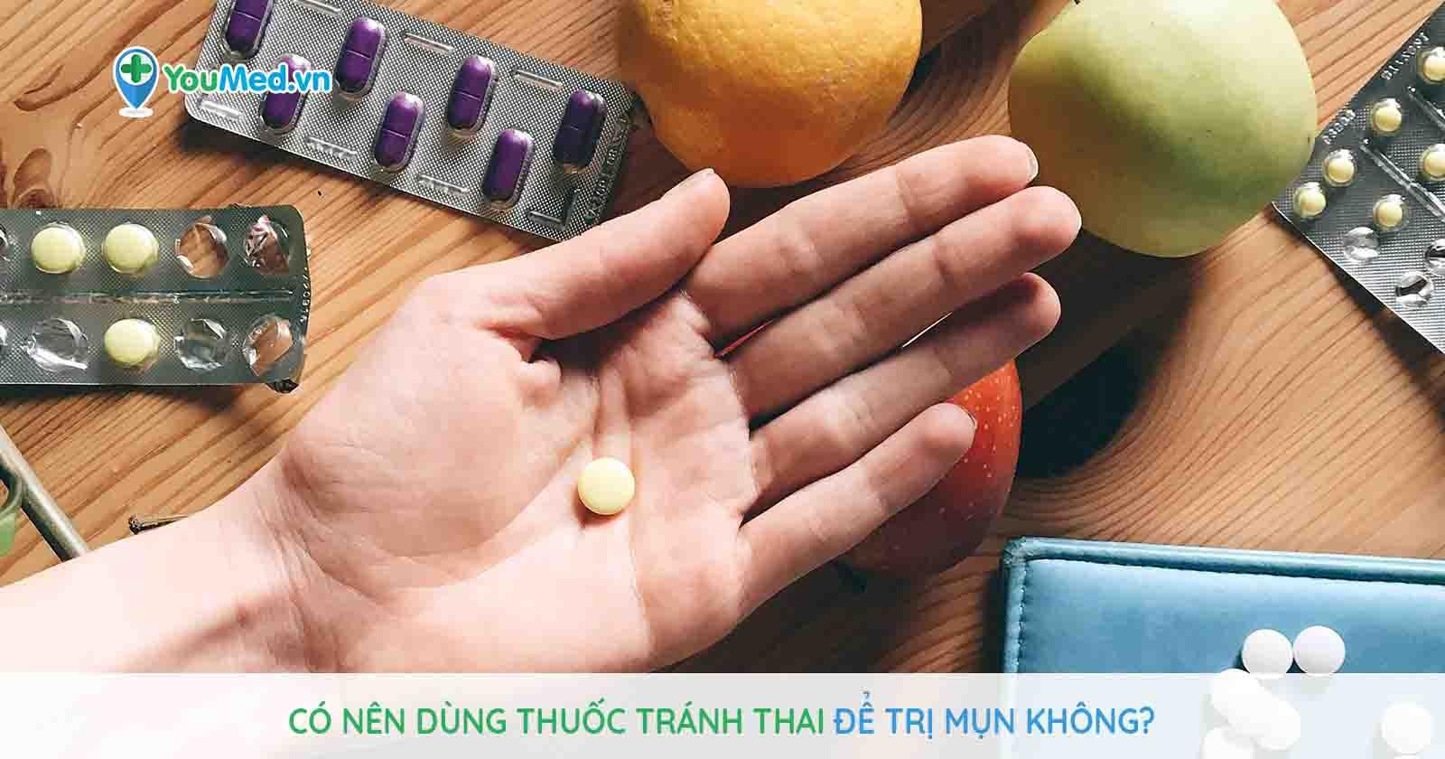 Có nên dùng thuốc tránh thai để trị mụn không?