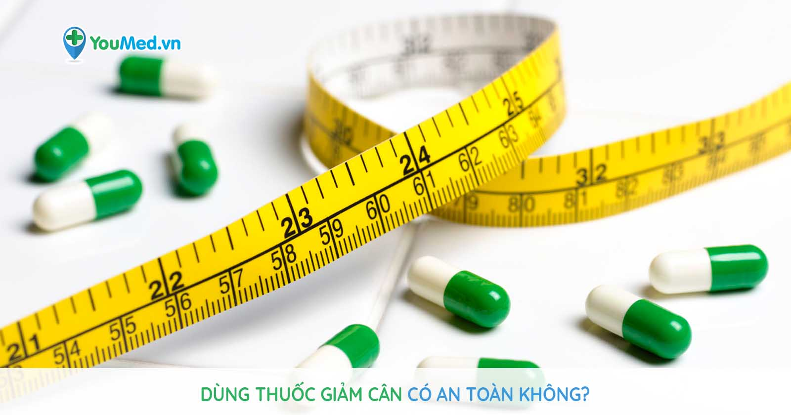 Thuốc giảm cân có an toàn để sử dụng?