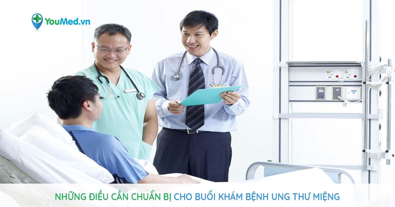 Những điều cần chuẩn bị cho buổi khám bệnh Ung thư miệng