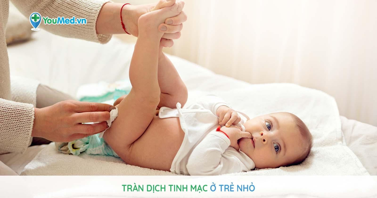 Tràn dịch tinh mạc ở trẻ nhỏ