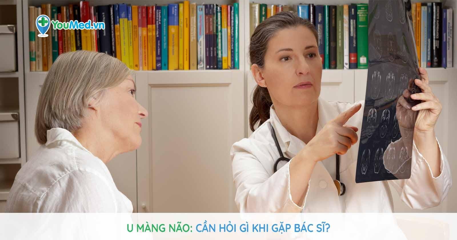 U màng não: Cần hỏi gì khi gặp bác sĩ?