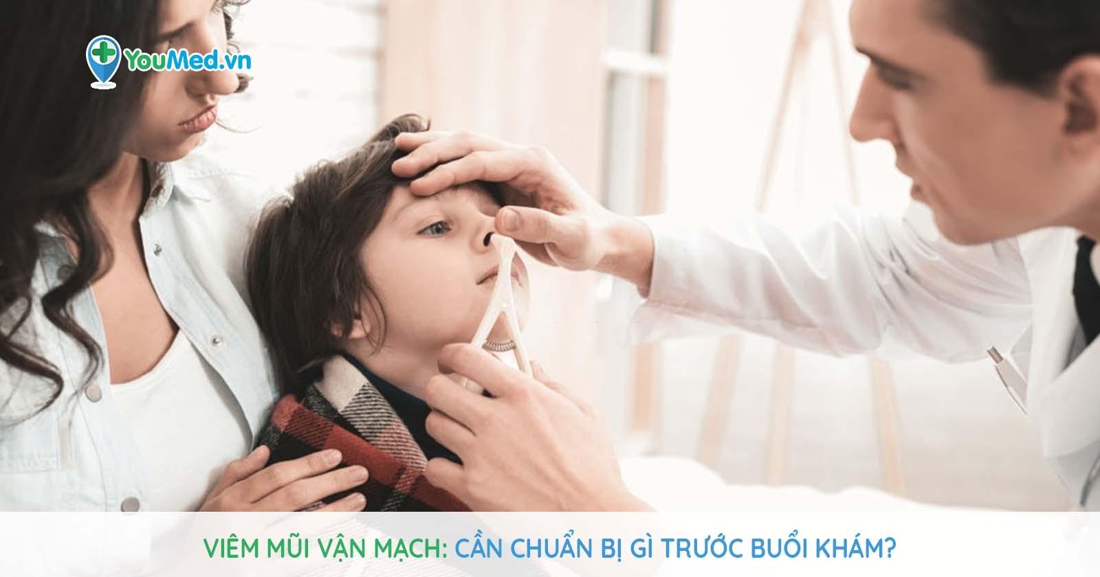 Viêm mũi vận mạch - Cần chuẩn bị gì trước buổi khám