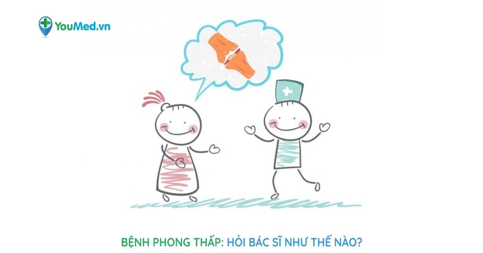 Bệnh Phong thấp: hỏi bác sĩ như thế nào?