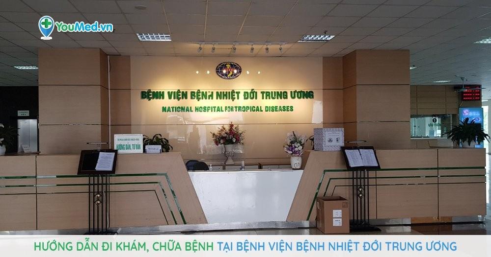 Hướng dẫn khám, chữa bệnh tại Bệnh viện Nhiệt Đới Trung ương